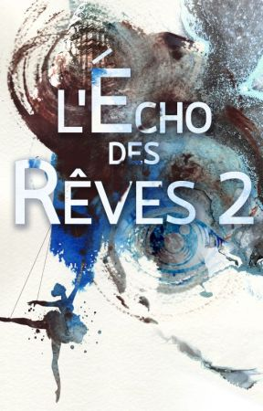 L'écho des rêves - Tome 2 by Elyon64