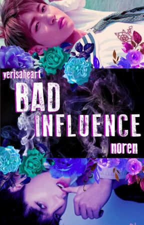 Bad Influence ✧ Noren by yerisarte_