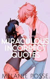 Miraculous Incorrect Quotes cover