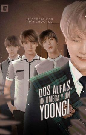 Dos Alfas, Un Omega Y Un Yoongi  [Yoonmin]  by Min_Nochus