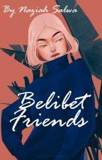 Belibet Friends by NaziahSalwa