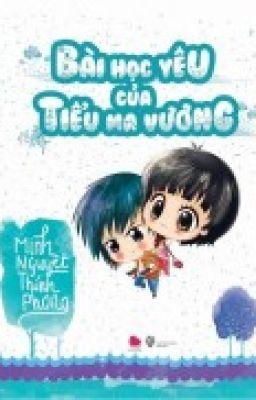 Bài học yêu đương của tiểu ma vương - Minh Nguyệt Thính Phong  [Full]