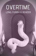OVERTIME- LONG FURBY X READER by StarSnek
