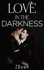 Love In The Darkness  by Binibining_Ximen