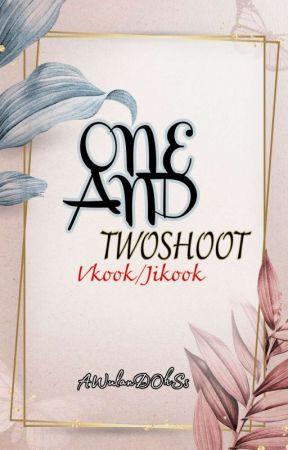 One & Twoshoot || Vkook/Jikook🚫 by AWulanDOhSs