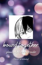 bound together ; shouto todoroki x reader [ soulmate! au ] [female pronouns] by kaminari-trash