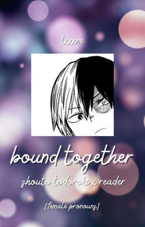 bound together   todoroki x reader [ soulmate! au ] [female pronouns] by lxxxne