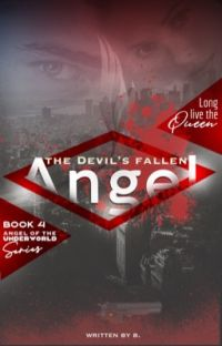 The Devil's Fallen Angel (Angels of the Underworld: Book 4) Completed cover