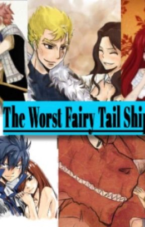 The Worst Fairy Tail Ships  by 17LucyHeartfilia17