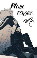 Please Forgive Me by Namikazemin0901