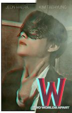 W: Two Worlds | (BTS Edition) | K.TH FF by -liqhtsjin