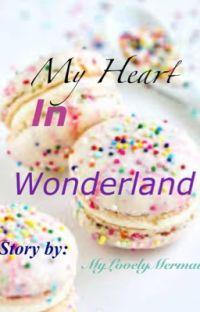 My Heart In Wonderland | Yumeiro Patisserie x reader x Shugo chara | SLOW UPDATE cover