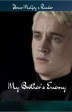 My Brother's Enemy (Draco Malfoy x Reader)  by LaraFigueiredo9