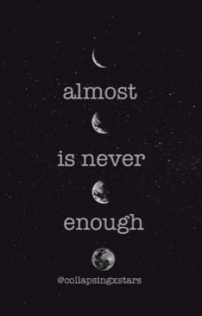 almost is never enough//poetry by collapsingxstars