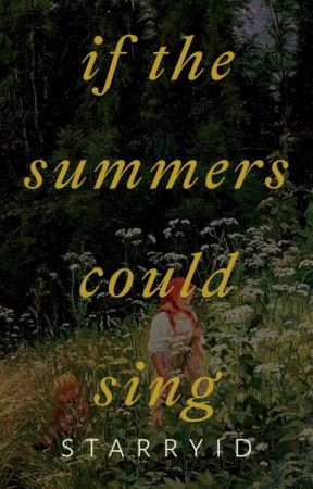 if the summer could sing by starryid