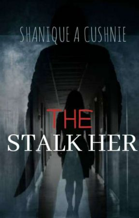 The Stalk Her  by shanibluesky