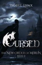 Cursed: The New Order of Merlin Book 2 by Kamiccola