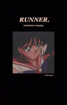 runner. | individual fandom roleplay by kzbleu