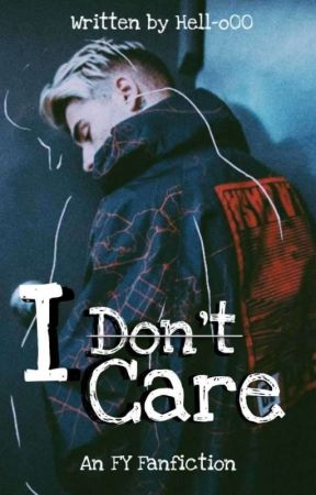 I don't care [FY Fanfiction] #TBBW2019 #ABA2019 by hell-o00