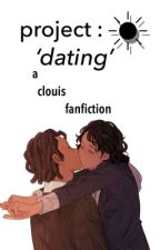 ✩ PROJECT :  'DATING' ✩ [CLOUIS MODERN AU] by clouistine