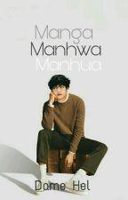 Manga , Manhwa & Manhua by DameHel