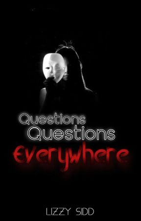 Questions, Questions everywhere [Conspiracies, oddities & debunked theories] by DeviantWriter19