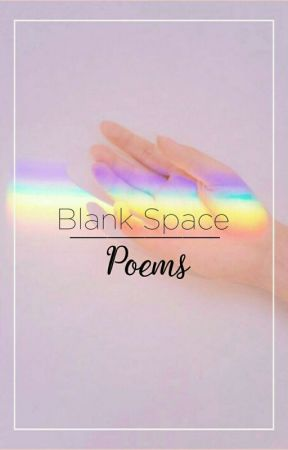 Blank Space || Poems by MsFireLights_
