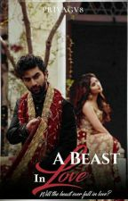 A BEAST  IN LOVE  by PriyaGv8