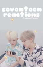 seventeen ~ reactions 🐋 by kyeomsflower