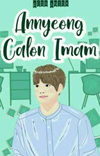 Annyeong Calon Imam cover