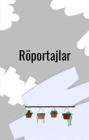 Röportajlar by WattpadPoetryTR