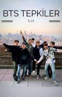 BTS TEPKİLER 2 cover