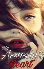 My Assassin's Heart {Editing} by Ash_J91