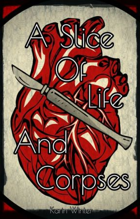 A Slice of Life and Corpses (Elysium Short Stories) by inkwellheart