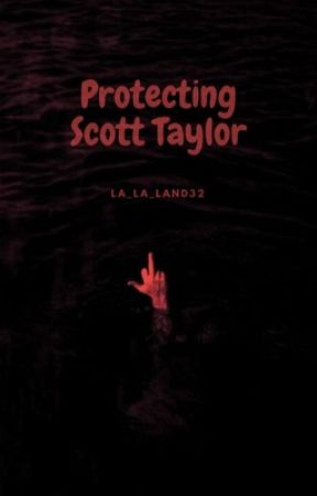 Protecting Scott Taylor (coming not-so soon) by La_la_land32