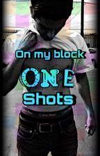 On My Block One Shots by AmandaPrintz
