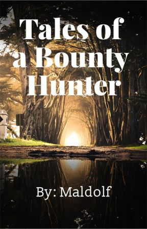 Tales of a Bounty Hunter by maldolf