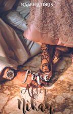 Love After Nikkah by NabeelaIdris