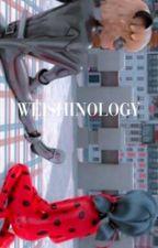 WEISHINOLOGY.    WEISHIN by sharikipiku