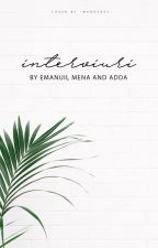 Interviuri by EmanuilMena