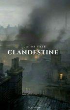 Clandestine by PowerOfYes