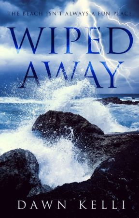 Wiped Away by DawnKelli