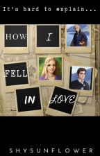 How I Fell in Love (#3 How I Fell in Love Trilogy) by shysunflower