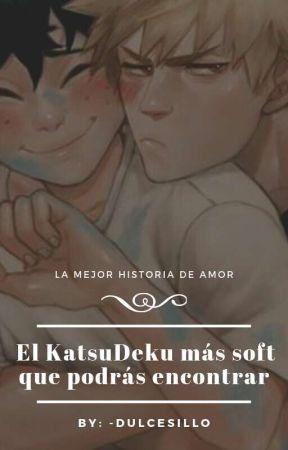 El KatsuDeku más soft que podrás encontrar by -Dulcesillo