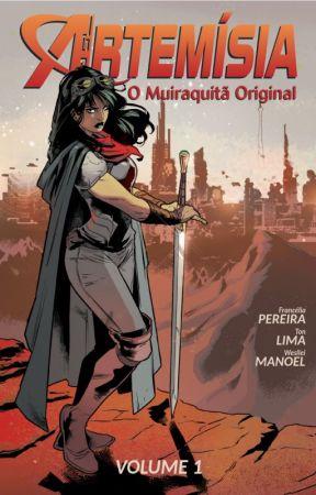Artemísia: O Muiraquitã Original - volume 1 by FranceliaPereira