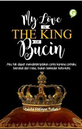 My Love Is The King Of Bucin (TELAH TERBIT) by gentahidayattllh22