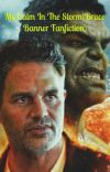 My Calm In The Storm(Bruce Banner Fanfiction) cover
