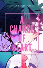 A Change Of Heart ✓ by Tsuyaki