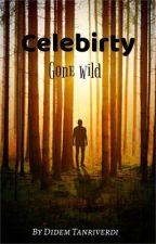 Celebrity gone wild☆ by diddy_tanriverdi