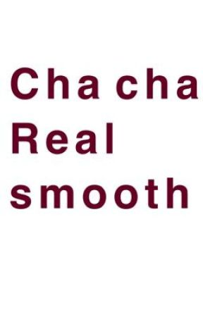 Cha cha real smooth by LaukNoise